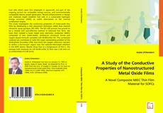 Bookcover of A Study of the Conductive Properties of Nanostructured Metal Oxide Films
