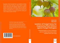 Portada del libro de Isolation of Fungal Genes for Engineering Plant Defence against Fungal Pathogens