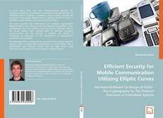 Bookcover of Efficient Security for Mobile Communication Utilizing Elliptic Curves