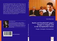 Copertina di Recht und Gesellschaft gegen Drogen in Ungarn und in der Europäischen Union