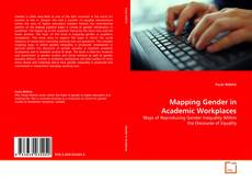 Bookcover of Mapping Gender in Academic Workplaces