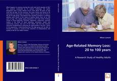 Bookcover of Age-Related Memory Loss: 20 to 100 years