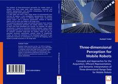Bookcover of Three-dimensional Perception for Mobile Robots