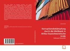 Portada del libro de Korruptionsbekämpfung durch die Weltbank in Afrika-Staatstheoretische Kritik