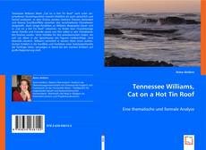 Bookcover of Tennessee Williams,      Cat on a Hot Tin Roof: