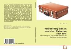 Borítókép a  Vertriebenenpolitik im deutschen Südwesten nach 1945 - hoz