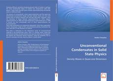 Bookcover of Unconventional Condensates in Solid State Physics