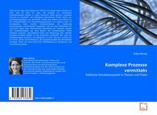 Buchcover von Komplexe Prozesse vermitteln