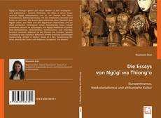 Couverture de Die Essays von Ngugi wa Thiong`o