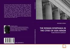 THE ROMAN NYMPHAEA IN THE CITIES OF ASIA MINOR的封面