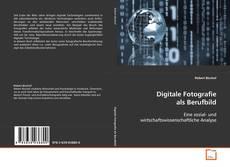 Bookcover of Digitale Fotografie als Berufbild