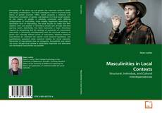 Couverture de Masculinities in Local Contexts