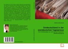 Buchcover von Ostdeutschland in der westdeutschen Tagespresse