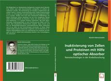 Buchcover von Inaktivierung von Zellen und Proteinen mit Hilfe optischer Absorber
