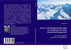 Bookcover of Klima- und Gletscheränderungen im nördlichen Tien Shan (Kasachstan/Kyrgyzstan)