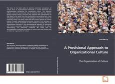 Bookcover of A Provisional Approach to Organizational Culture