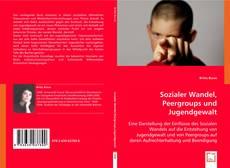 Обложка Sozialer Wandel, Peer-groups und Jugendgewalt