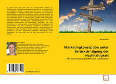 Copertina di Marketingkonzeption unter Berücksichtigung der Nachhaltigkeit
