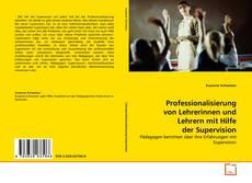 Copertina di Professionalisierung von Lehrerinnen und Lehrern mit Hilfe der Supervision