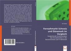 Fernsehmarkt Schweiz und Dänemark im Vergleich kitap kapağı