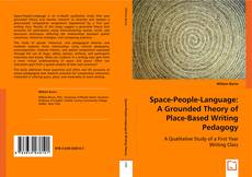 Portada del libro de Space-People-Language: A Grounded Theory of Place-Based Writing Pedagogy