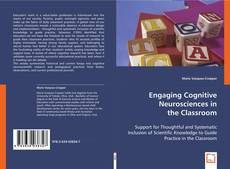 Bookcover of Engaging Cognitive Neurosciences in the Classroom