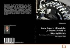 Bookcover of Local Aspects of Modular Quantum Systems in Nonequilibrium