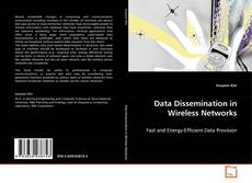 Bookcover of Data Dissemination in Wireless Networks