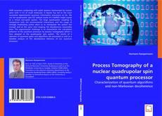 Bookcover of Process Tomography of a nuclear quadrupolar spin quantum processor