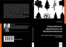 Bookcover of Unternehmensakquisitionen als Wachstumschancen