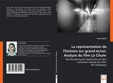 Bookcover of La représentation de  l*Histoire sur grand-écran: Analyse du film La Chute