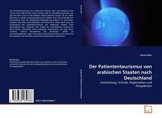 Bookcover of Der Patiententourismus von arabischen Staaten nach Deutschland