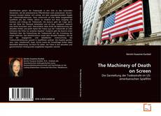 Couverture de The Machinery of Death on Screen