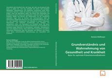 Couverture de Grundverständnis und Wahrnehmung von Gesundheit und Krankheit