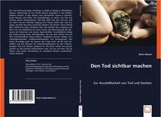 Capa do livro de Den Tod sichtbar machen