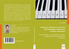 Bookcover of Using the Victorian Curriculum and Standards Framework in Music Education