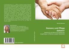 Buchcover von Demenz und Pflege daheim!