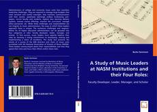 Обложка A Study of Music Leaders at NASM Institutions and their Four Roles: