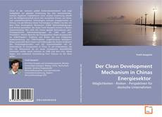 Buchcover von Der Clean Development Mechanism in Chinas Energiesektor