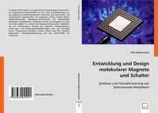 Portada del libro de Entwicklung und Design molekularer Magnete und Schalter