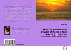 Bookcover of Analyzing environment-conscious attitudes in food economy companies