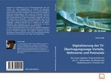 Bookcover of Digitalisierung der TV-Übertragungswege Vorteile, Mehrwerte und Potenziale