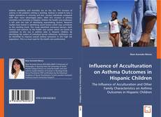 Buchcover von Influence of Acculturation on Asthma Outcomes in Hispanic Children