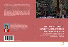 Portada del libro de TSET HÍKWSTEXW TE SQWÉLTELTSET,WE HOLD OUR LANGUAGE HIGH