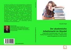 Portada del libro de Der akademische Arbeitsmarkt im Wandel