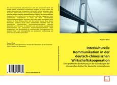 Bookcover of Interkulturelle Kommunikation in der deutsch-chinesischen Wirtschaftskooperation