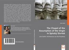 Portada del libro de The Chapel of the Assumption of the Virgin in Spisský Stvrtok