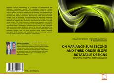 Bookcover of ON VARIANCE-SUM SECOND AND THIRD ORDER SLOPE ROTATABLE DESIGNS