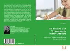 Bookcover of Das Zustands- und Vorgangspassiv im DaF-Unterricht