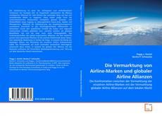 Buchcover von Die Vermarktung von Airline-Marken und globaler Airline Allianzen